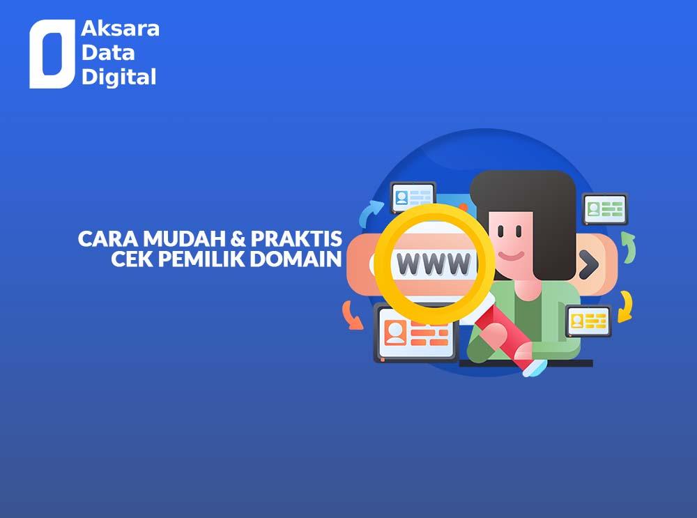 Cara Mudah dan Praktis Cek Pemilik Domain